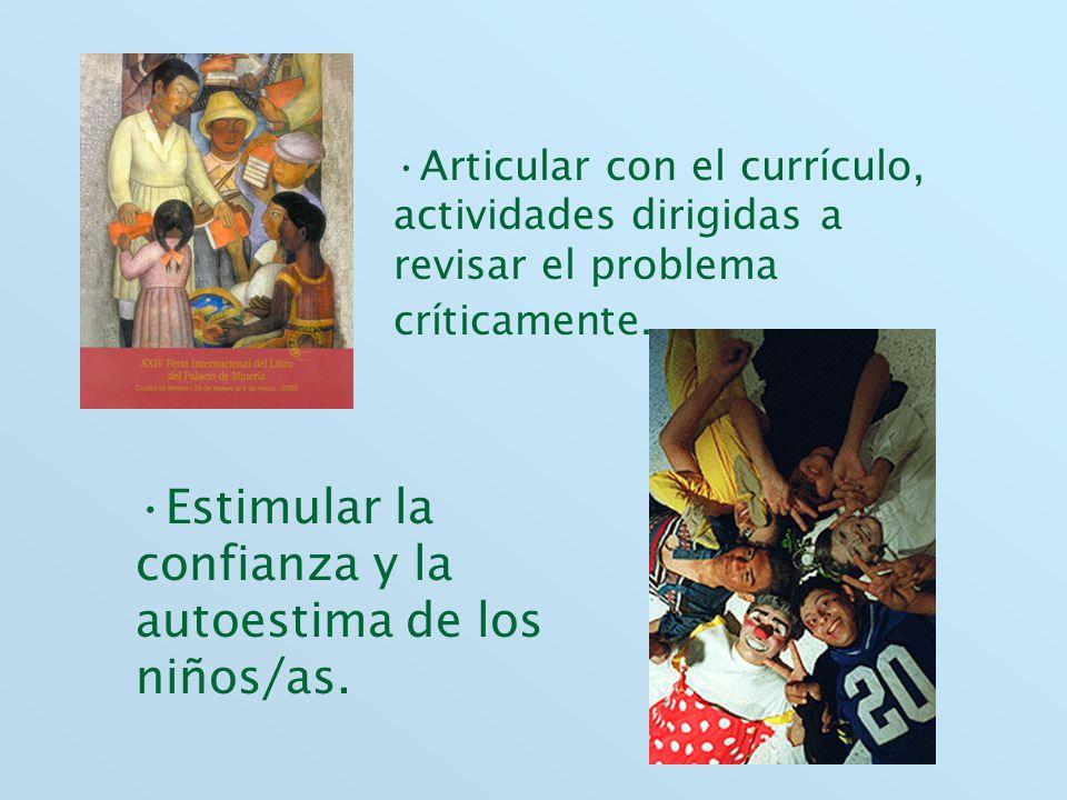 Estimular la confianza y la autoestima de los niños/as.