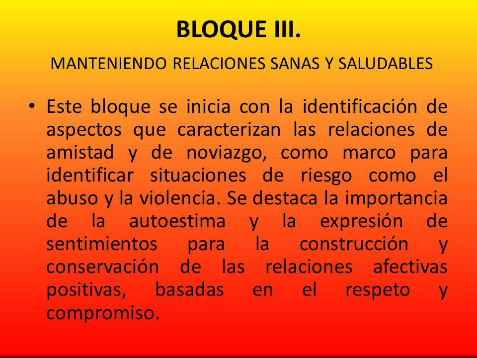 BLOQUE III. MANTENIENDO RELACIONES SANAS Y SALUDABLES