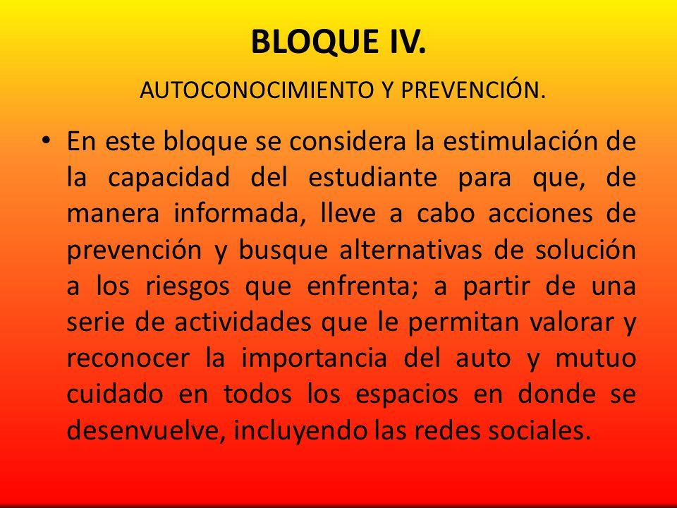 BLOQUE IV. AUTOCONOCIMIENTO Y PREVENCIÓN.