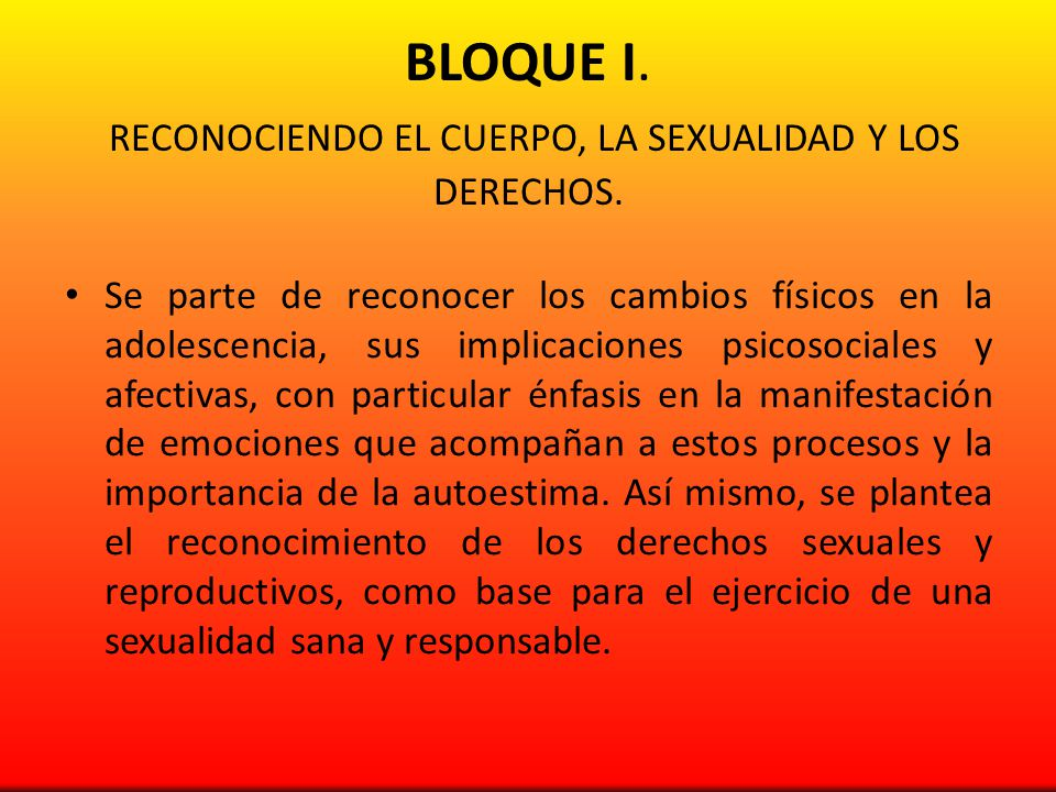 BLOQUE I. RECONOCIENDO EL CUERPO, LA SEXUALIDAD Y LOS DERECHOS.