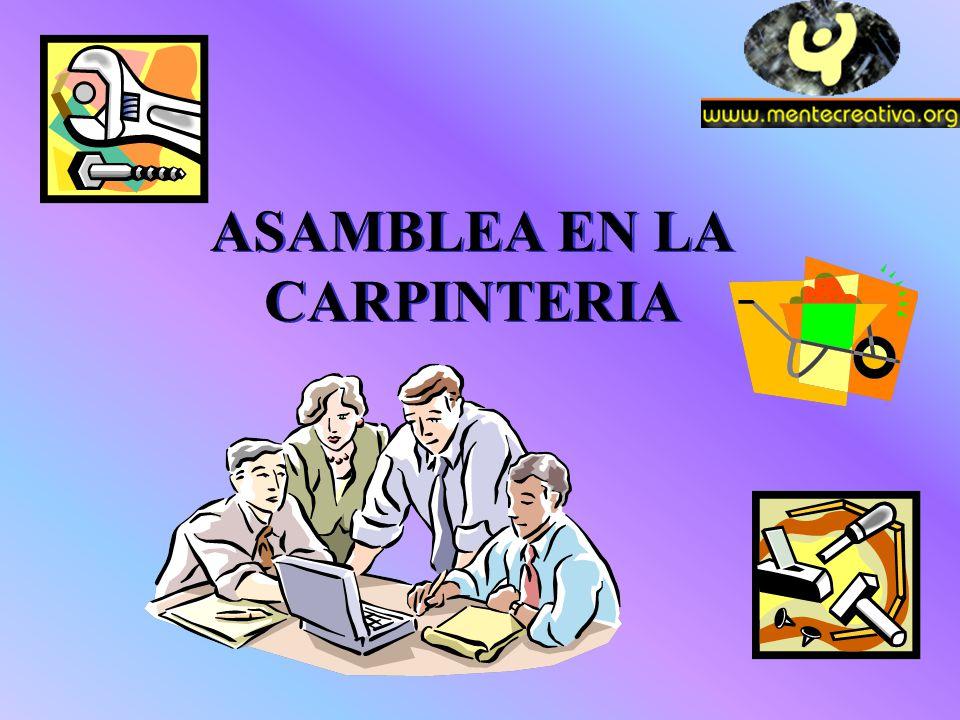 ASAMBLEA EN LA CARPINTERIA