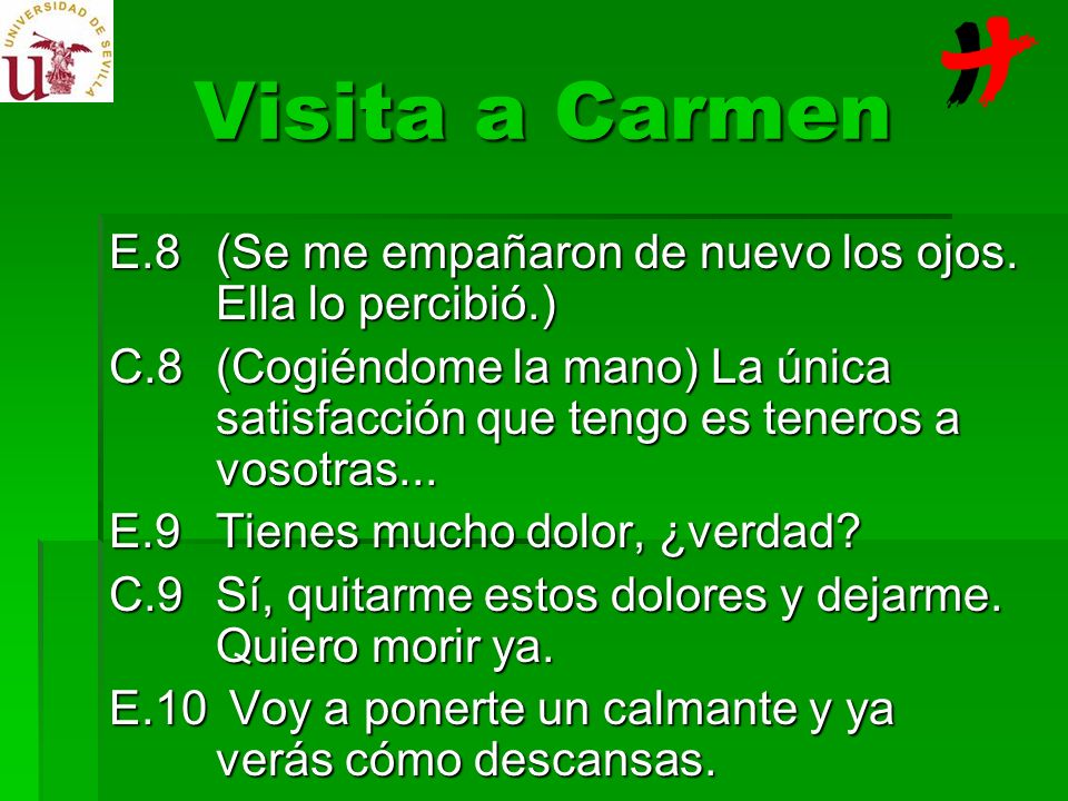 Visita a CarmenE.8 (Se me empañaron de nuevo los ojos. Ella lo percibió.)