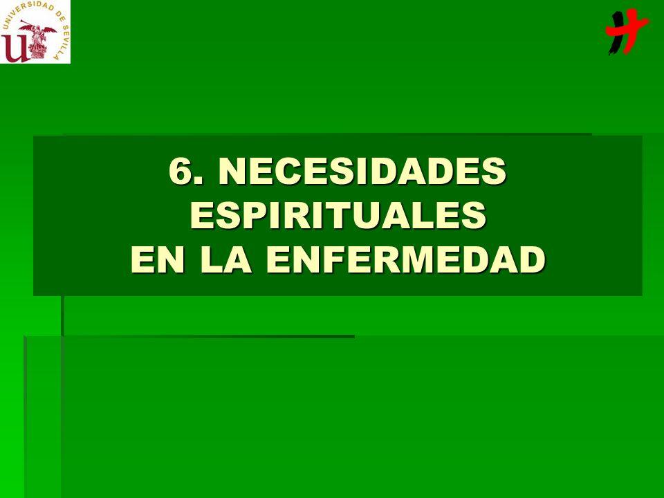 6. NECESIDADES ESPIRITUALES EN LA ENFERMEDAD