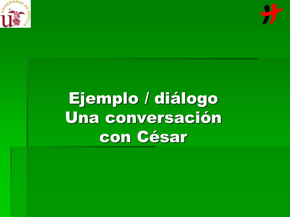 Ejemplo / diálogo Una conversación con César
