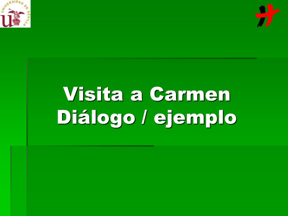 Visita a Carmen Diálogo / ejemplo