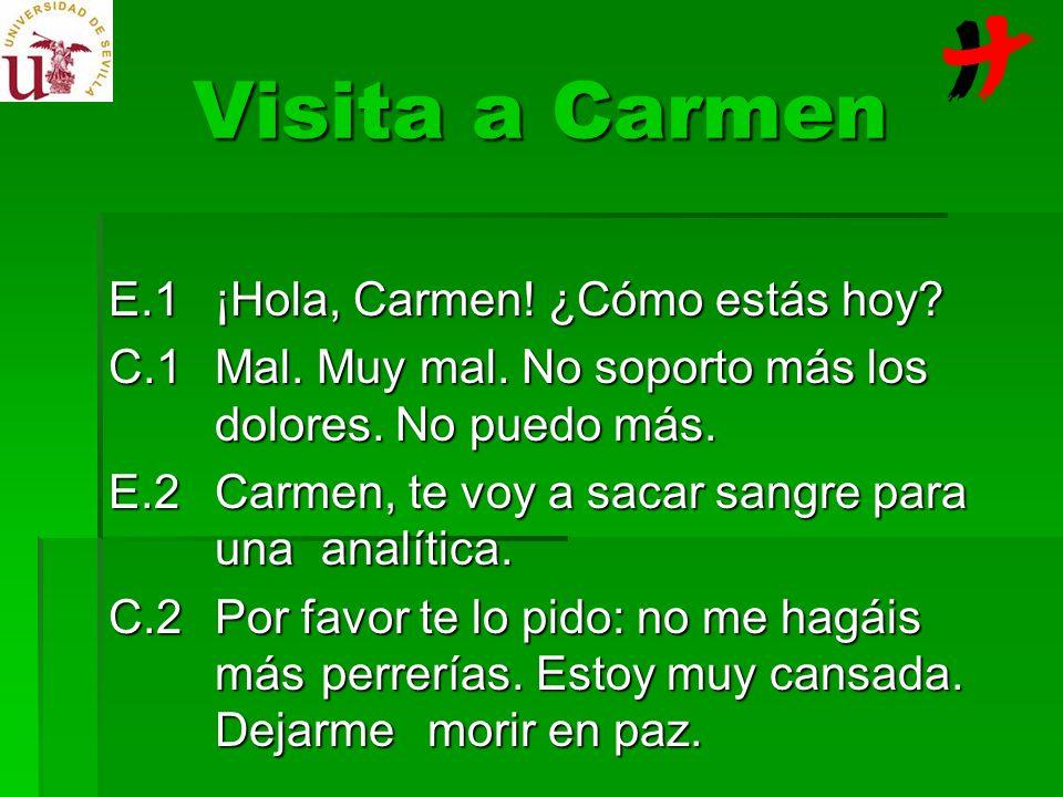 Visita a Carmen E.1 ¡Hola, Carmen! ¿Cómo estás hoy
