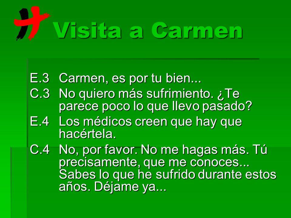 Visita a Carmen E.3 Carmen, es por tu bien...