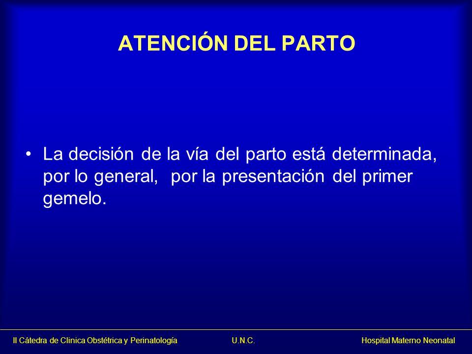 ATENCIÓN DEL PARTO La decisión de la vía del parto está determinada, por lo general, por la presentación del primer gemelo.