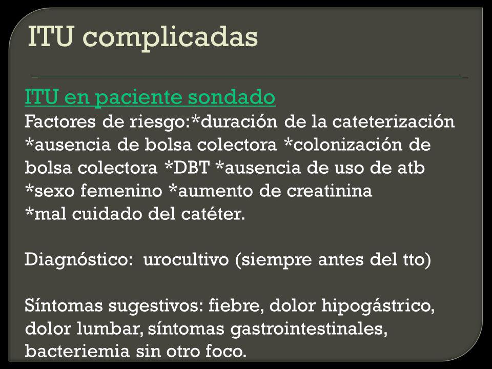 ITU complicadas ITU en paciente sondado
