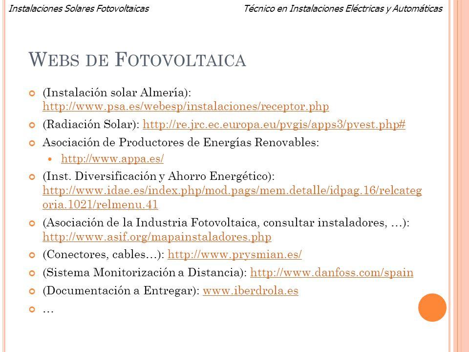 Webs de Fotovoltaica (Instalación solar Almería): http://www.psa.es/webesp/instalaciones/receptor.php.