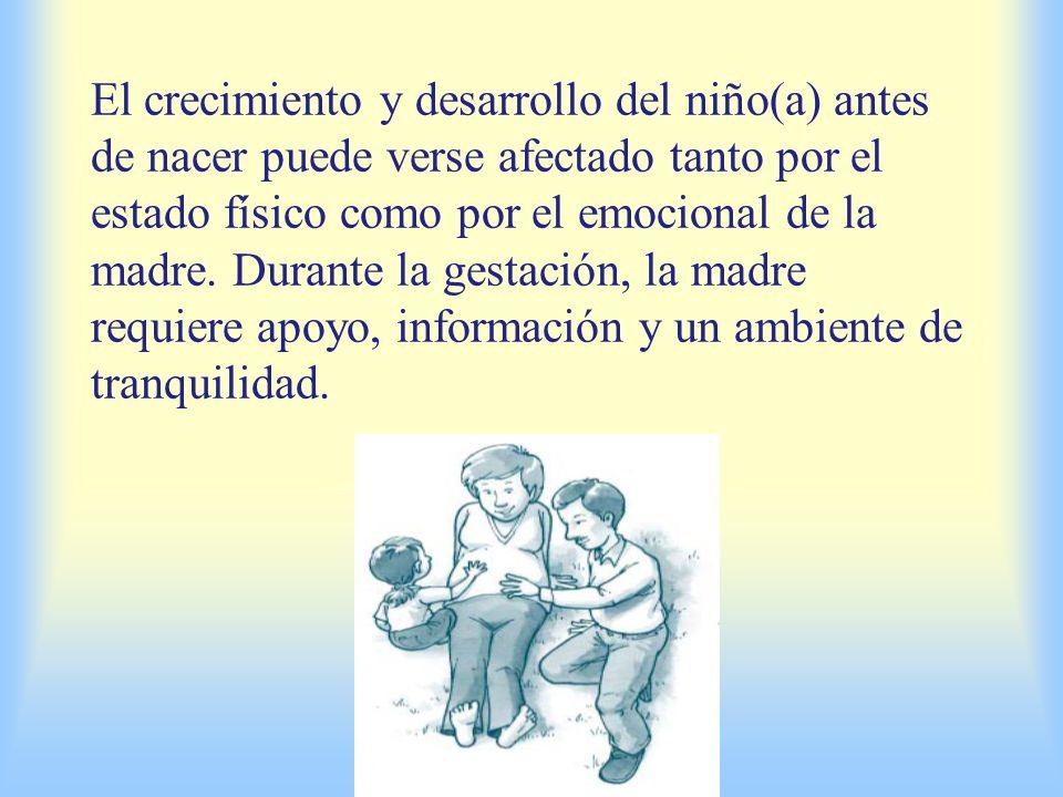 El crecimiento y desarrollo del niño(a) antes de nacer puede verse afectado tanto por el estado físico como por el emocional de la madre.