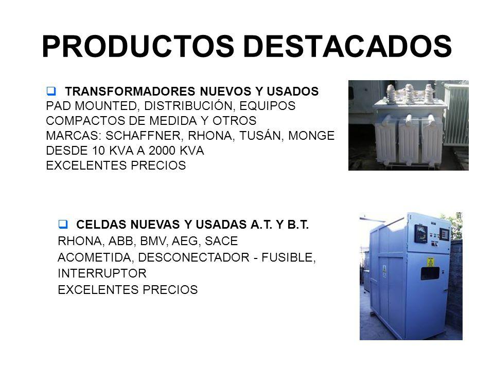 PRODUCTOS DESTACADOS TRANSFORMADORES NUEVOS Y USADOS