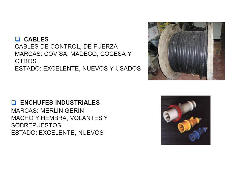 CABLES CABLES DE CONTROL, DE FUERZA. MARCAS: COVISA, MADECO, COCESA Y. OTROS. ESTADO: EXCELENTE, NUEVOS Y USADOS.