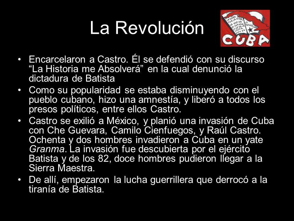 La Revolución Encarcelaron a Castro. Él se defendió con su discurso La Historia me Absolverá en la cual denunció la dictadura de Batista.