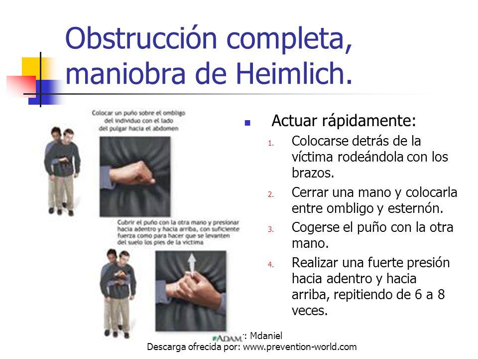 Obstrucción completa, maniobra de Heimlich.