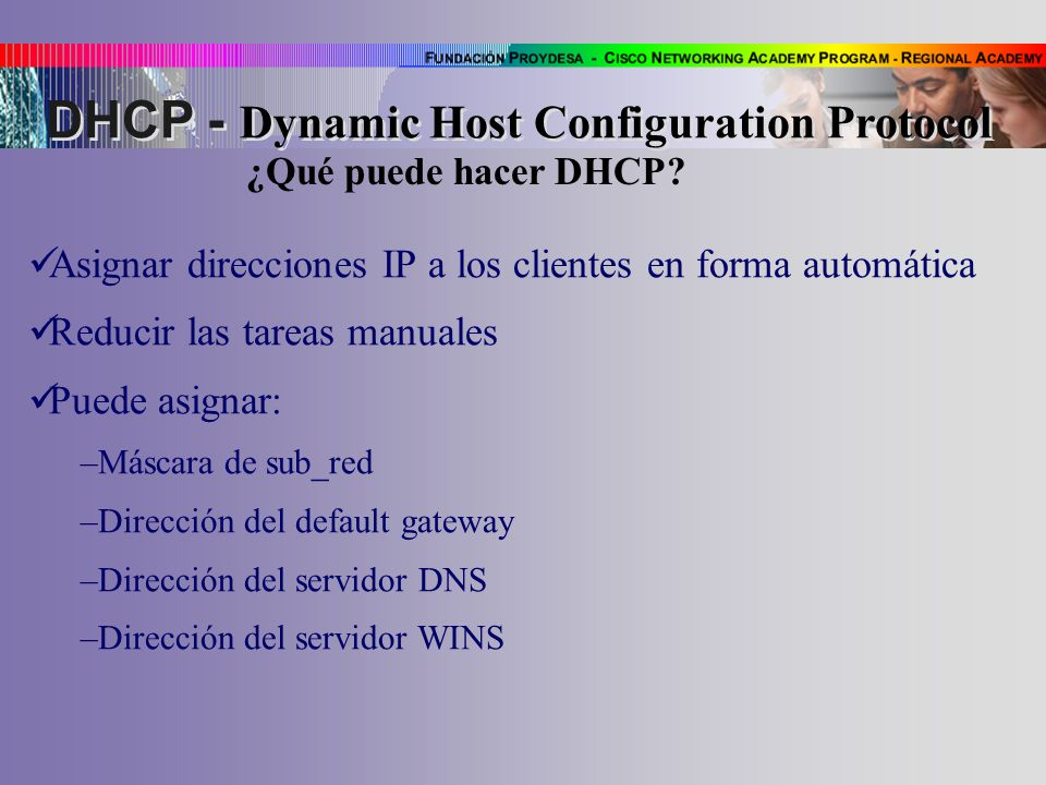 ¿Qué puede hacer DHCP DHCP - Dynamic Host Configuration Protocol