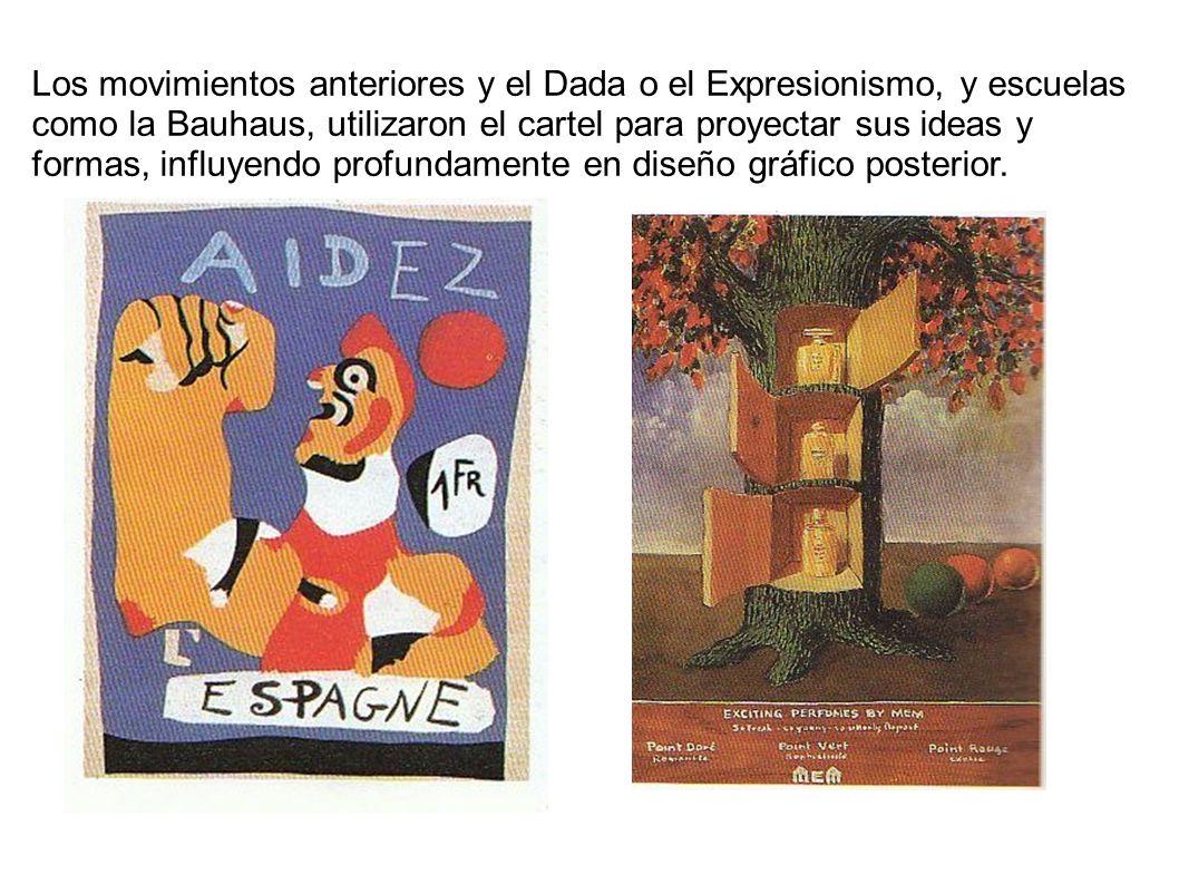 Los movimientos anteriores y el Dada o el Expresionismo, y escuelas como la Bauhaus, utilizaron el cartel para proyectar sus ideas y formas, influyendo profundamente en diseño gráfico posterior.