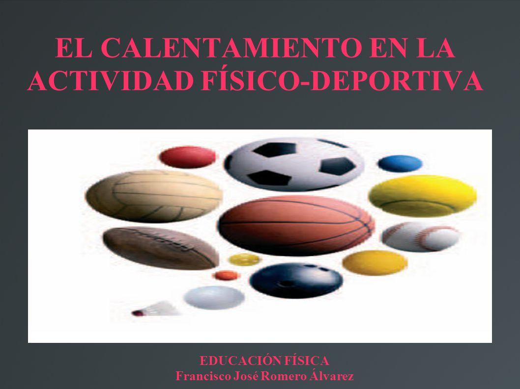 EL CALENTAMIENTO EN LA ACTIVIDAD FÍSICO-DEPORTIVA