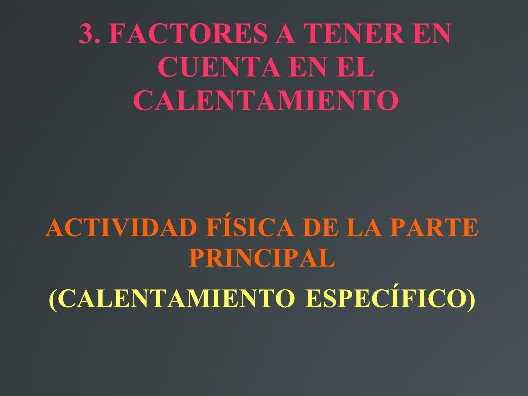 3. FACTORES A TENER EN CUENTA EN EL CALENTAMIENTO