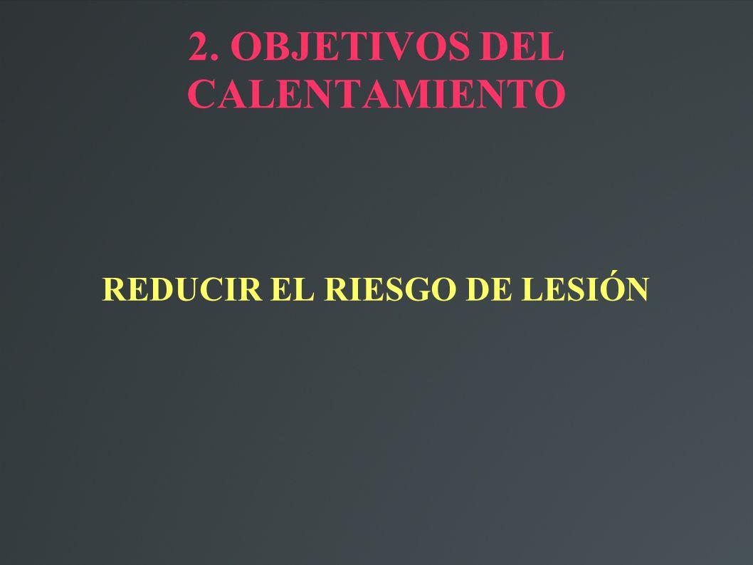 2. OBJETIVOS DEL CALENTAMIENTO