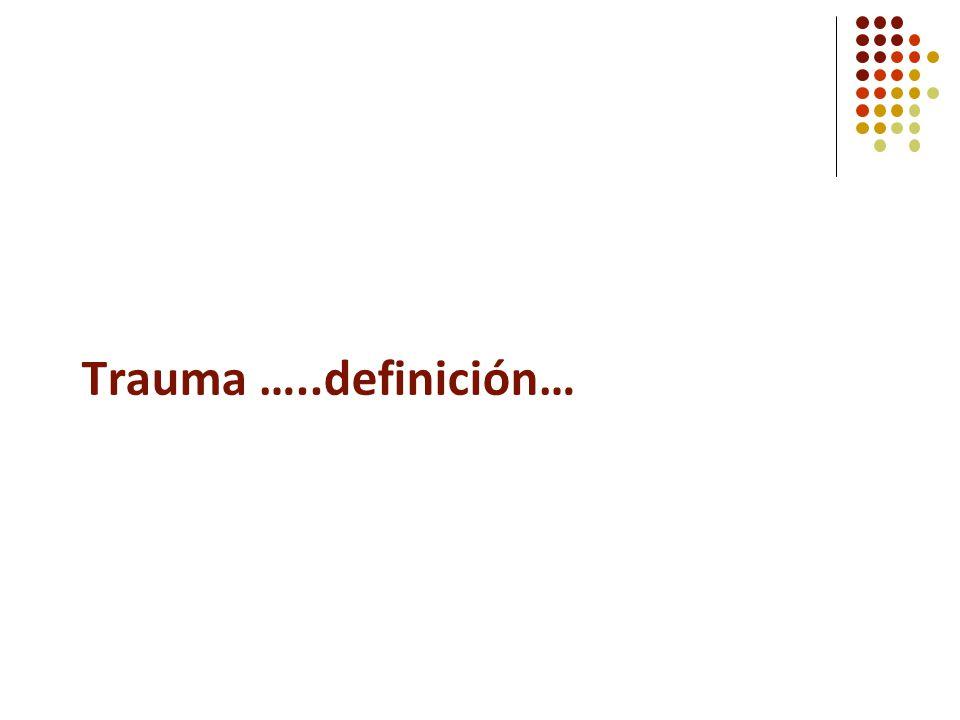 Trauma …..definición…