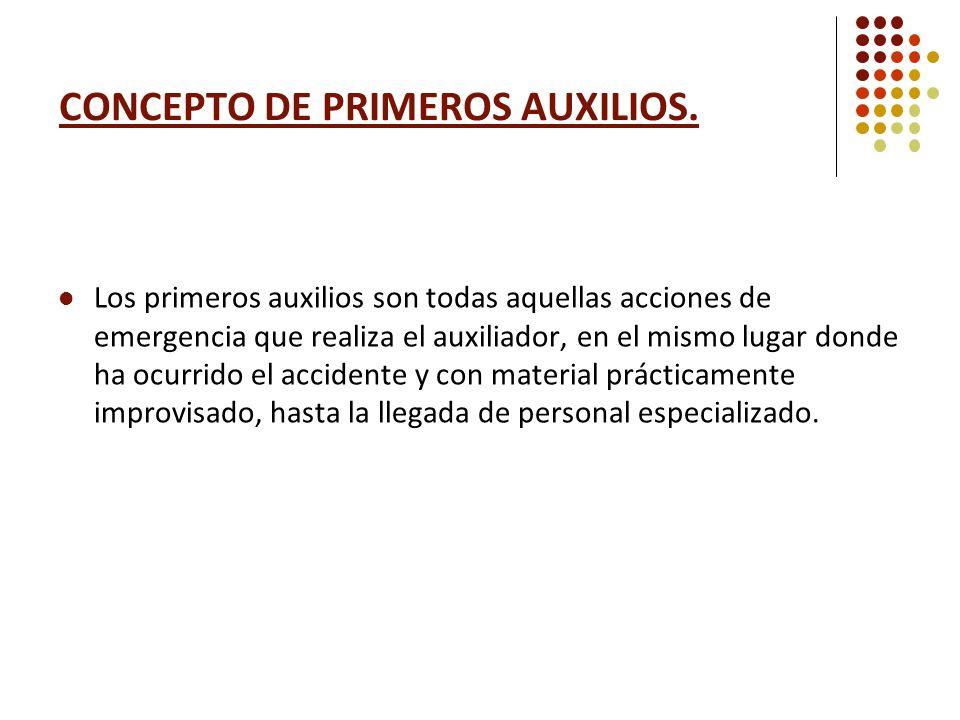 CONCEPTO DE PRIMEROS AUXILIOS.