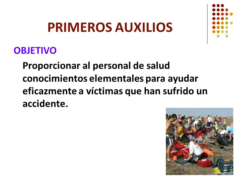 PRIMEROS AUXILIOS OBJETIVO