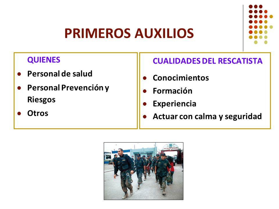 PRIMEROS AUXILIOS CUALIDADES DEL RESCATISTA QUIENES Personal de salud