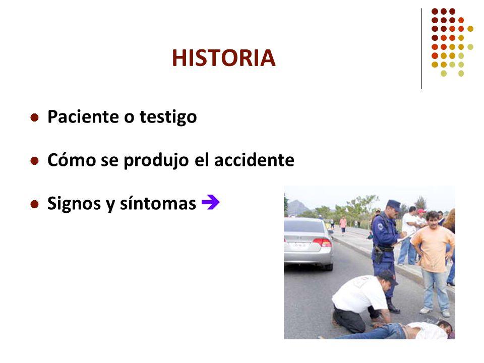 HISTORIA Paciente o testigo Cómo se produjo el accidente