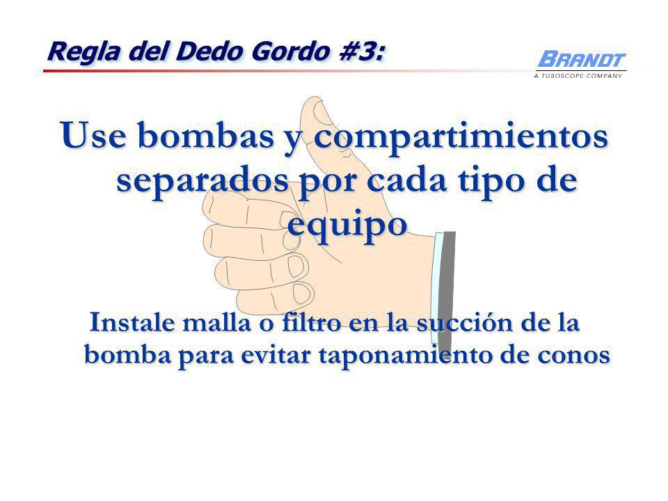 Use bombas y compartimientos separados por cada tipo de equipo