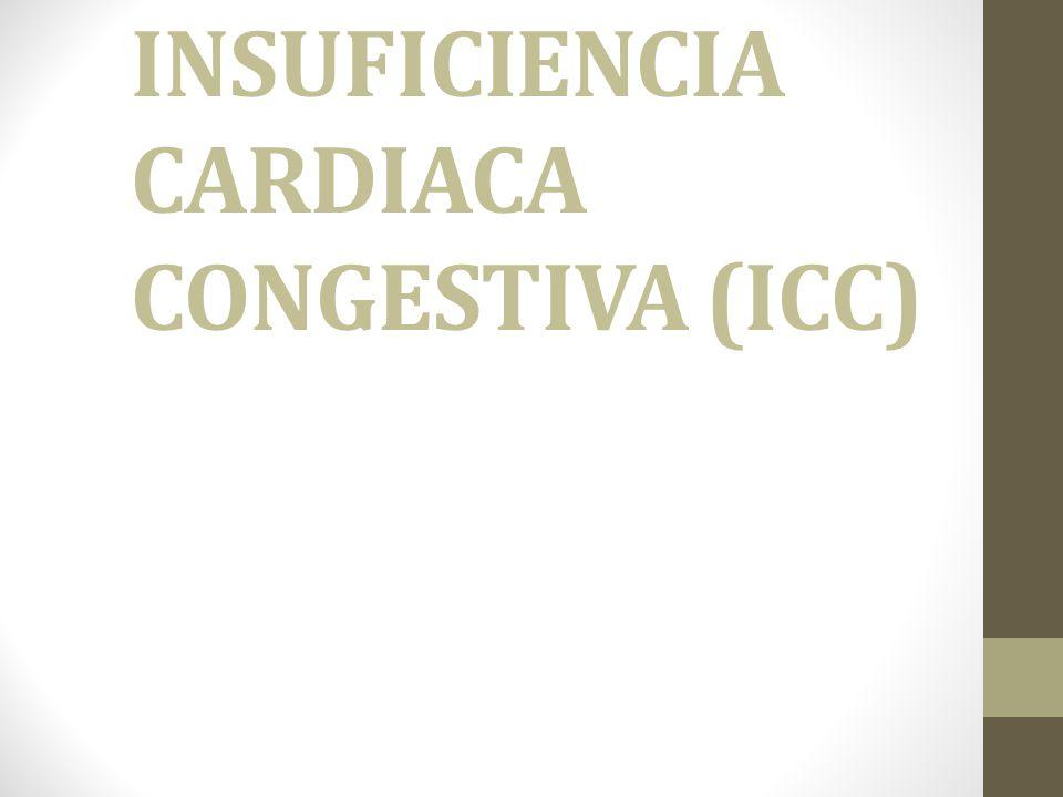 INSUFICIENCIA CARDIACA CONGESTIVA (ICC)
