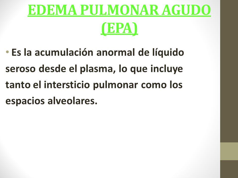 EDEMA PULMONAR AGUDO (EPA)