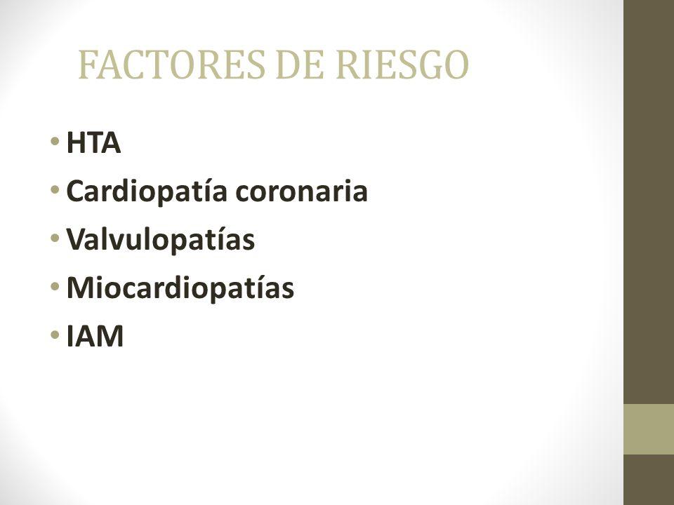 FACTORES DE RIESGO HTA Cardiopatía coronaria Valvulopatías