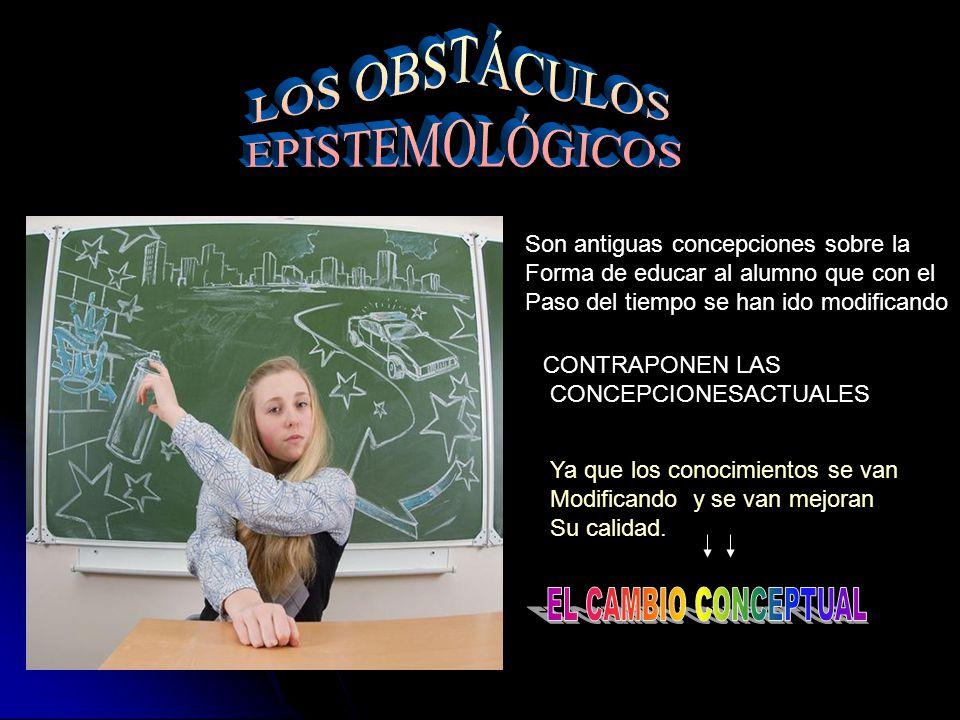 LOS OBSTÁCULOS EPISTEMOLÓGICOS EL CAMBIO CONCEPTUAL