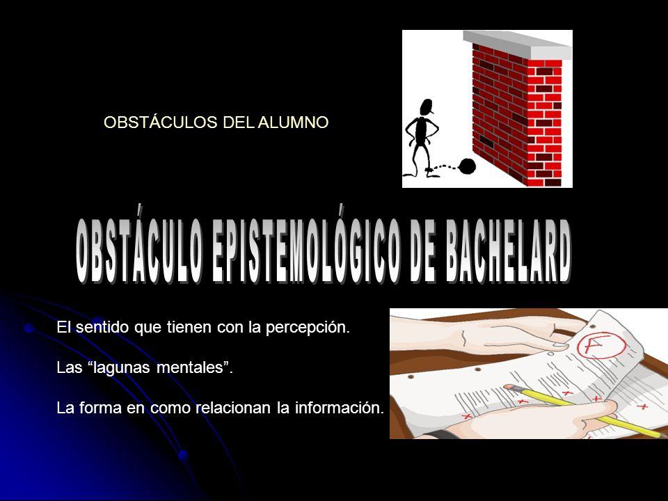 OBSTÁCULO EPISTEMOLÓGICO DE BACHELARD