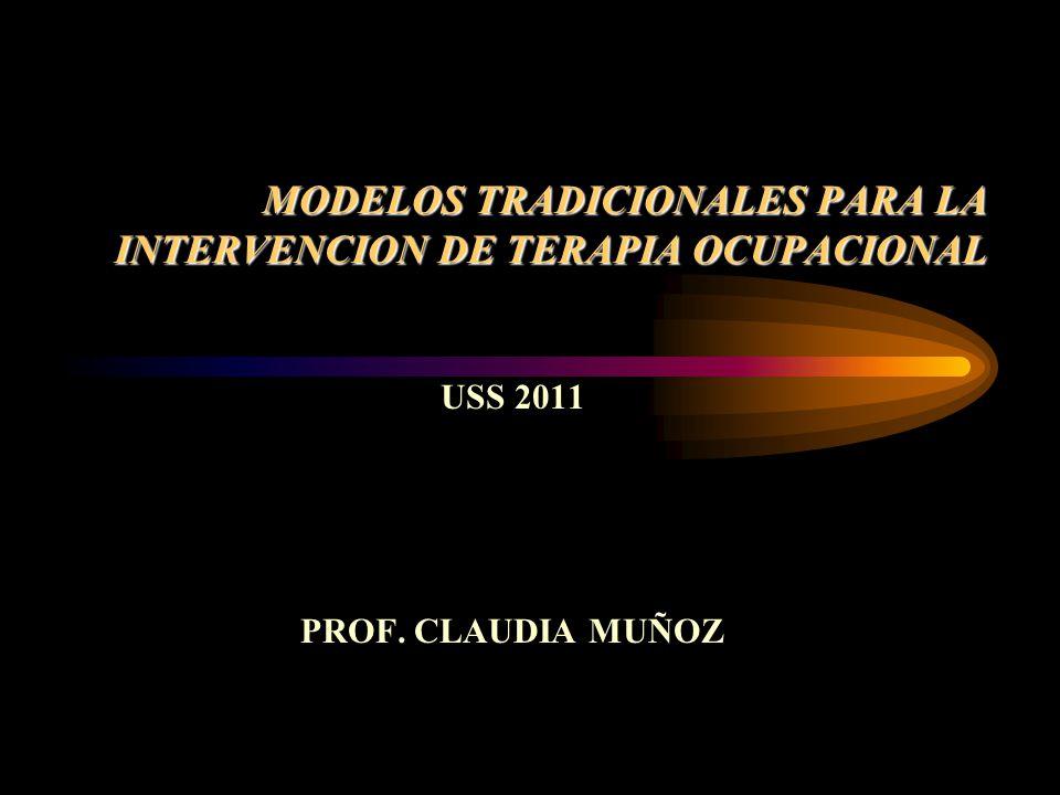 MODELOS TRADICIONALES PARA LA INTERVENCION DE TERAPIA OCUPACIONAL