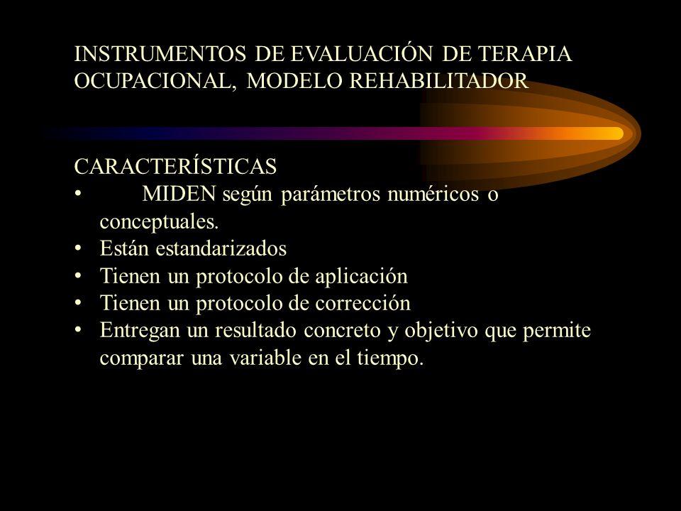 INSTRUMENTOS DE EVALUACIÓN DE TERAPIA OCUPACIONAL, MODELO REHABILITADOR