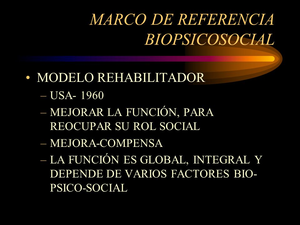 MARCO DE REFERENCIA BIOPSICOSOCIAL