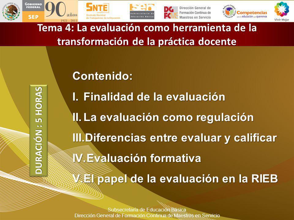 Finalidad de la evaluación La evaluación como regulación