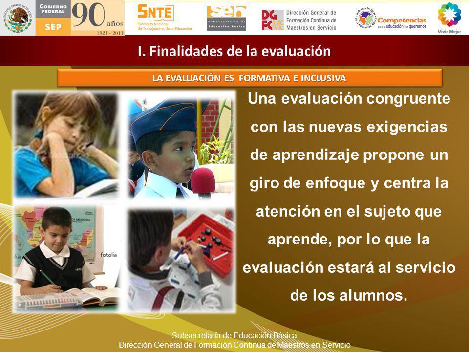I. Finalidades de la evaluación LA EVALUACIÓN ES FORMATIVA E INCLUSIVA