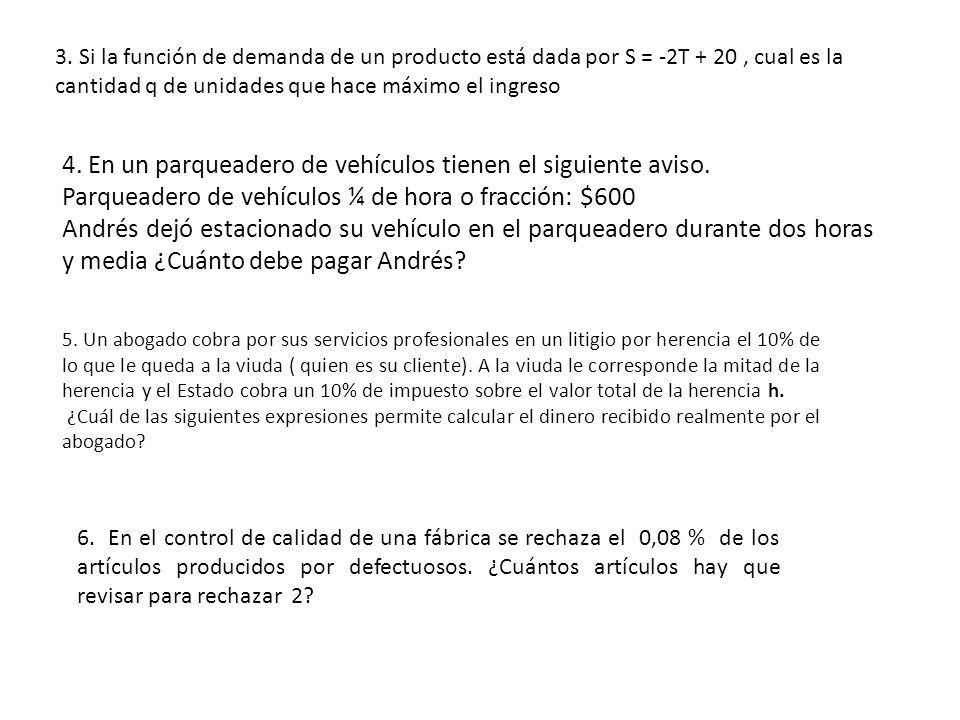 4. En un parqueadero de vehículos tienen el siguiente aviso.
