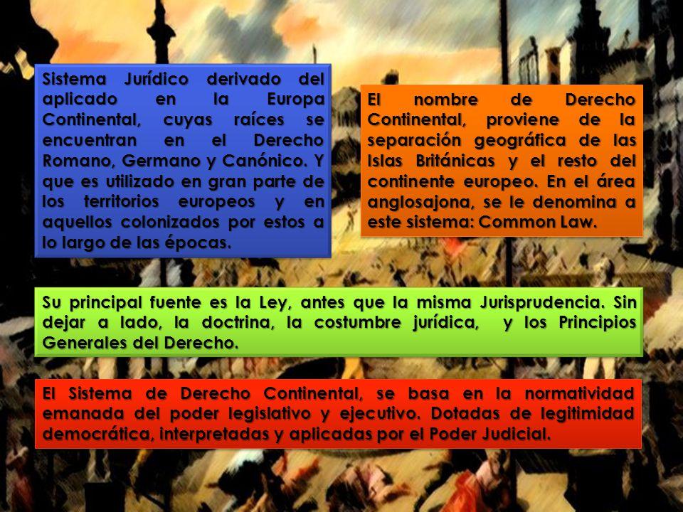 Sistema Jurídico derivado del aplicado en la Europa Continental, cuyas raíces se encuentran en el Derecho Romano, Germano y Canónico. Y que es utilizado en gran parte de los territorios europeos y en aquellos colonizados por estos a lo largo de las épocas.