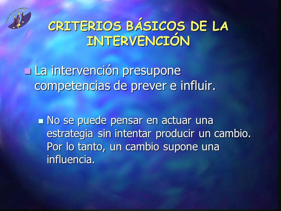 CRITERIOS BÁSICOS DE LA INTERVENCIÓN