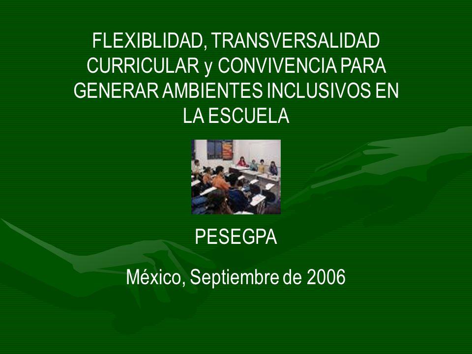 FLEXIBLIDAD, TRANSVERSALIDAD CURRICULAR y CONVIVENCIA PARA GENERAR AMBIENTES INCLUSIVOS EN LA ESCUELA