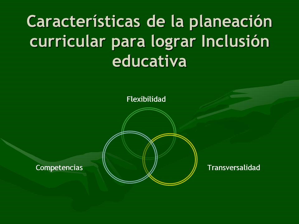 Características de la planeación curricular para lograr Inclusión educativa