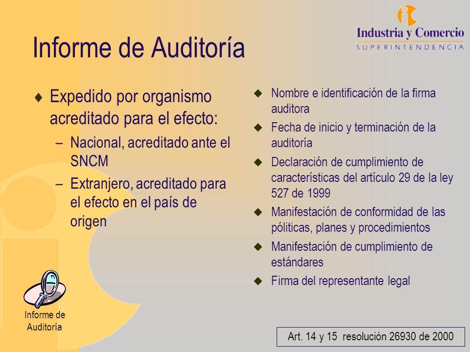 Informe de Auditoría Expedido por organismo acreditado para el efecto: