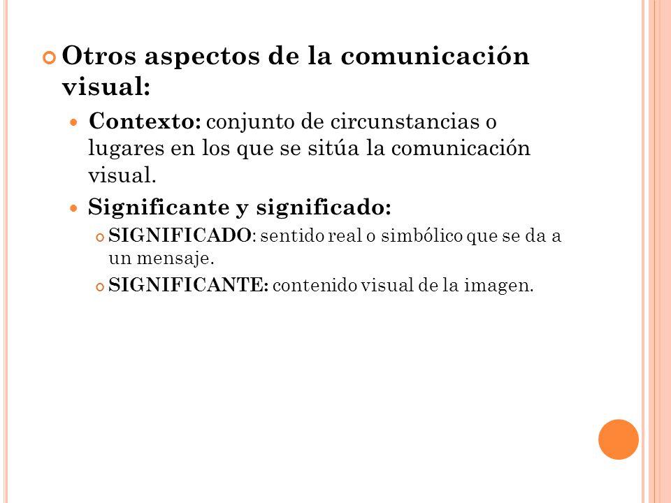 Otros aspectos de la comunicación visual: