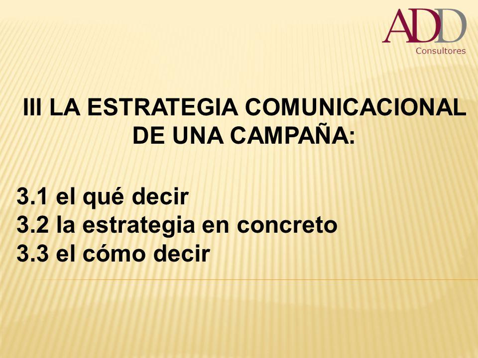 III LA ESTRATEGIA COMUNICACIONAL DE UNA CAMPAÑA: