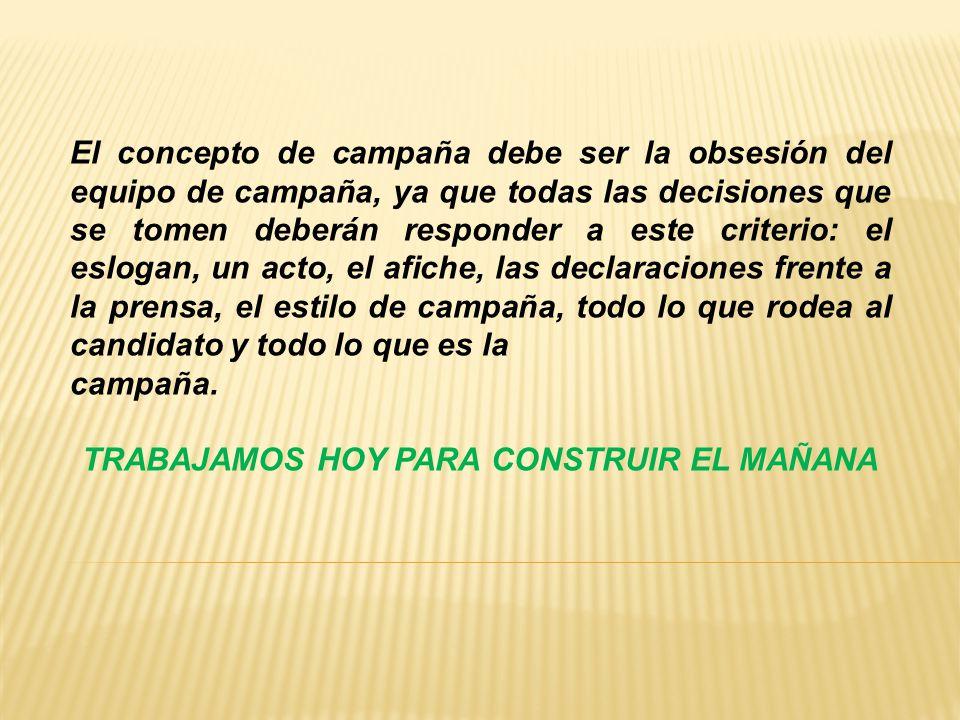 TRABAJAMOS HOY PARA CONSTRUIR EL MAÑANA