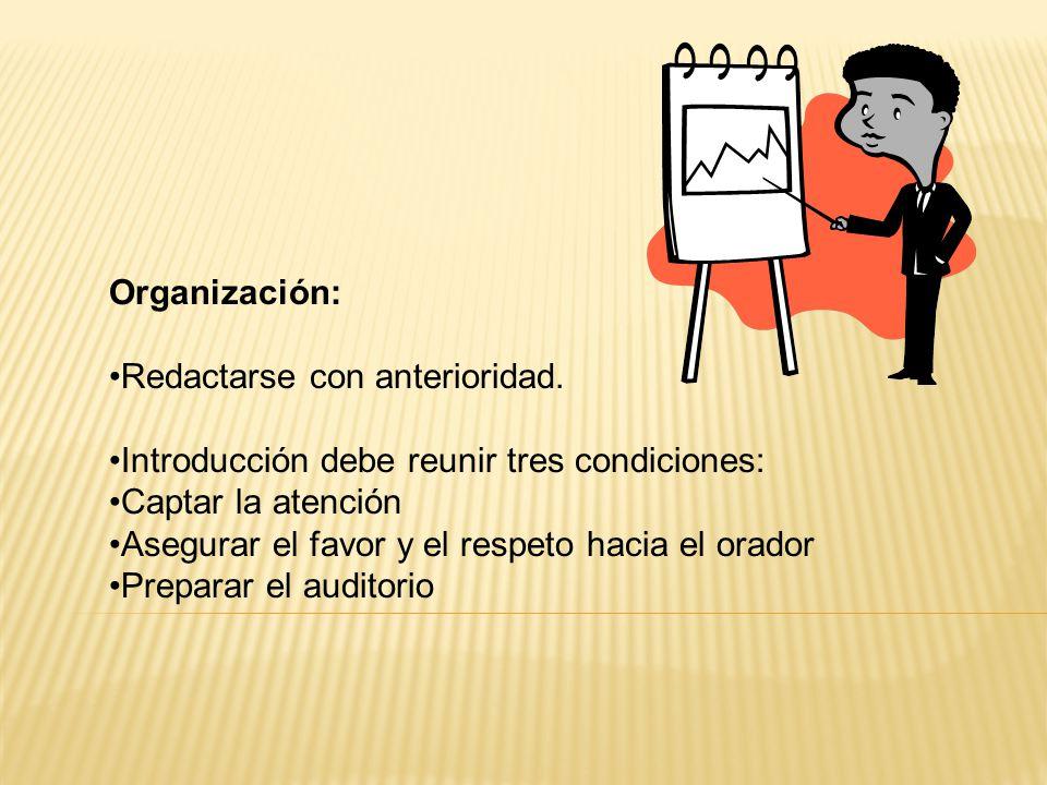 Organización: Redactarse con anterioridad. Introducción debe reunir tres condiciones: Captar la atención.